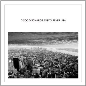 Disco Discharge Disco Fever USA